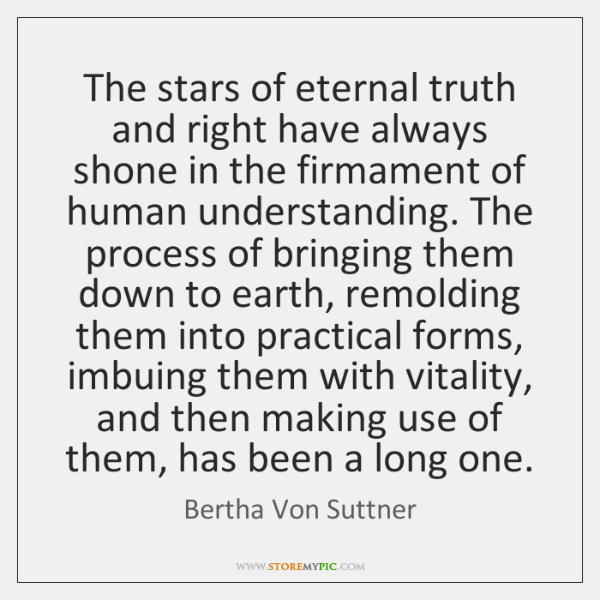 The stars of eternal truth and right have always shone in the ...