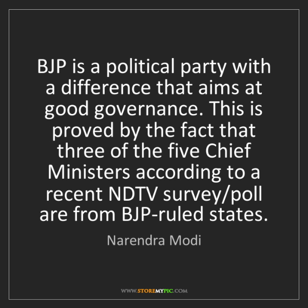 Narendra Modi: BJP is a political party with a difference that aims...