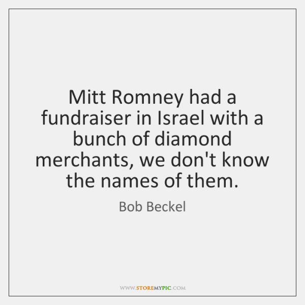 Mitt Romney had a fundraiser in Israel with a bunch of diamond ...