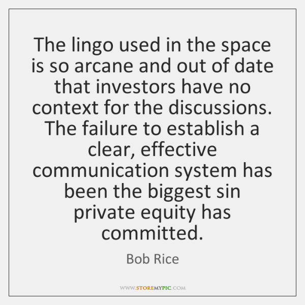The lingo used in the space is so arcane and out of ...