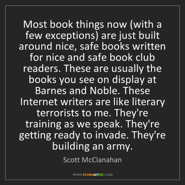 Scott McClanahan: Most book things now (with a few exceptions) are just...