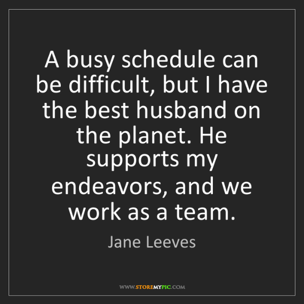 Jane Leeves: A busy schedule can be difficult, but I have the best...