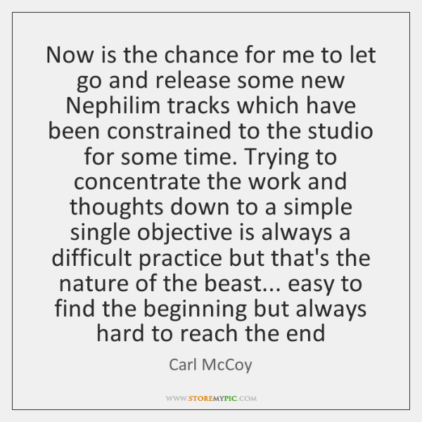Now is the chance for me to let go and release some ...