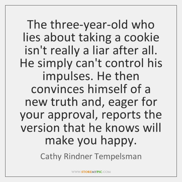 The three-year-old who lies about taking a cookie isn't really a liar ...