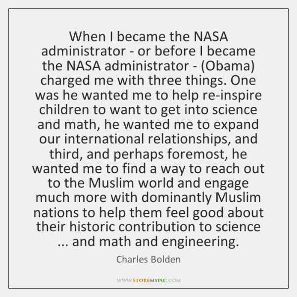 When I became the NASA administrator - or before I became the ...