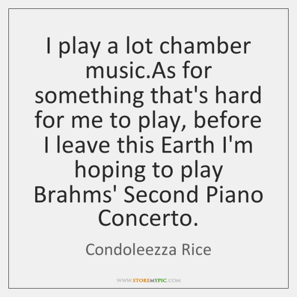 I play a lot chamber music.As for something that's hard for ...