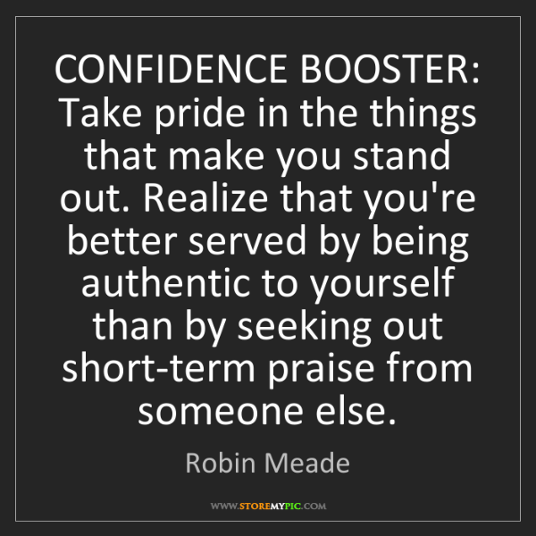 Robin Meade: CONFIDENCE BOOSTER: Take pride in the things that make...