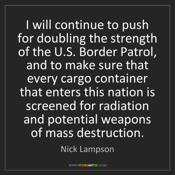 Nick Lampson: I will continue to push for doubling the strength of...