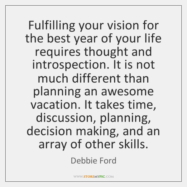 Fulfilling your vision for the best year of your life requires thought ...