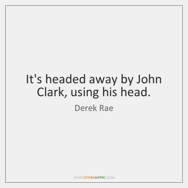 It's headed away by John Clark, using his head.