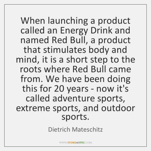When launching a product called an Energy Drink and named Red Bull, ...