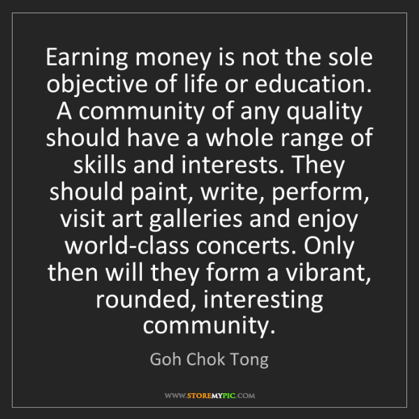 Goh Chok Tong: Earning money is not the sole objective of life or education....