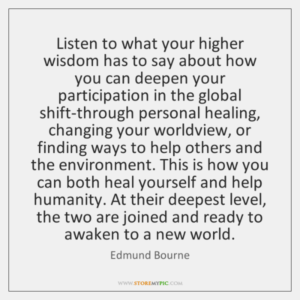 Listen to what your higher wisdom has to say about how you ...