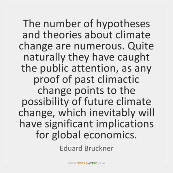 The number of hypotheses and theories about climate change are numerous. Quite ...