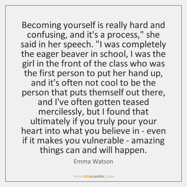 "Becoming yourself is really hard and confusing, and it's a process,"" she ..."