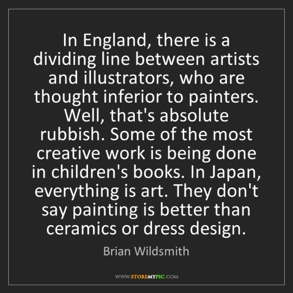 Brian Wildsmith: In England, there is a dividing line between artists...