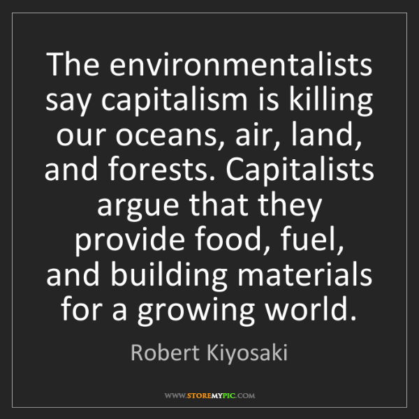 Robert Kiyosaki: The environmentalists say capitalism is killing our oceans,...