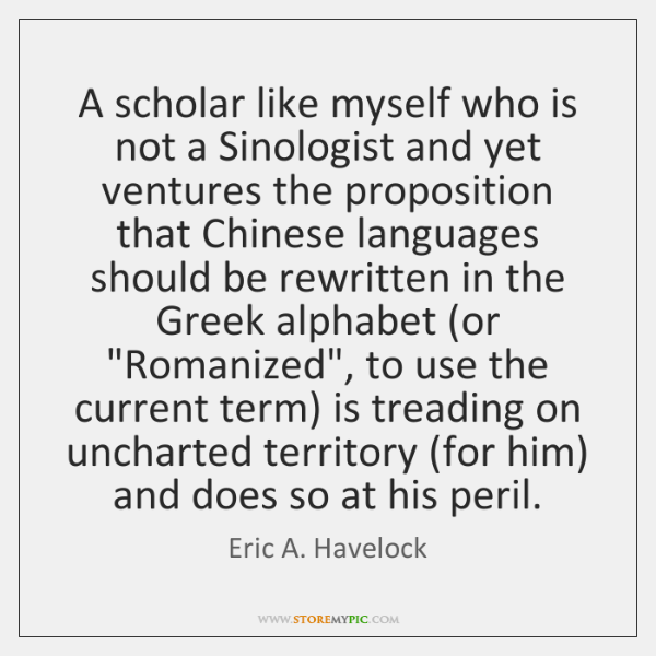 A scholar like myself who is not a Sinologist and yet ventures ...