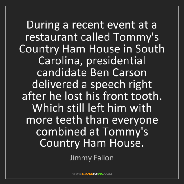 Jimmy Fallon: During a recent event at a restaurant called Tommy's...