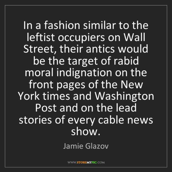 Jamie Glazov: In a fashion similar to the leftist occupiers on Wall...