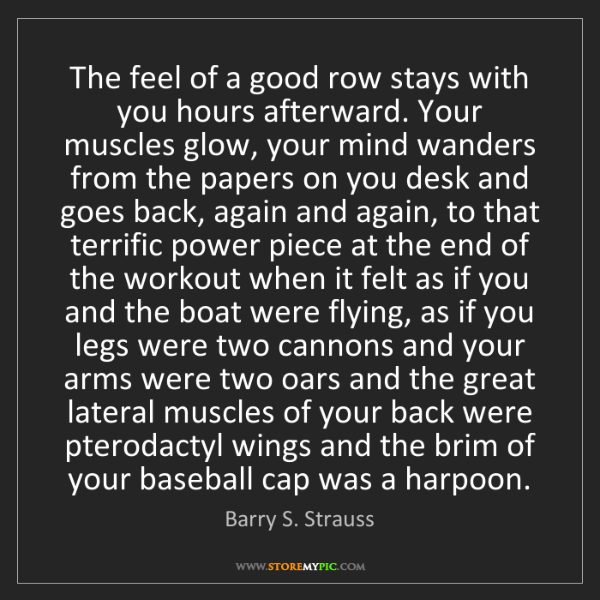 Barry S. Strauss: The feel of a good row stays with you hours afterward....