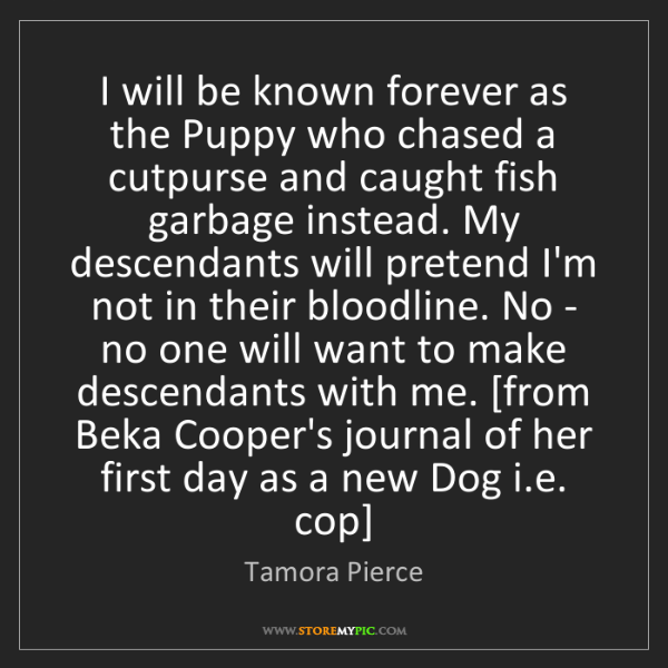 Tamora Pierce: I will be known forever as the Puppy who chased a cutpurse...