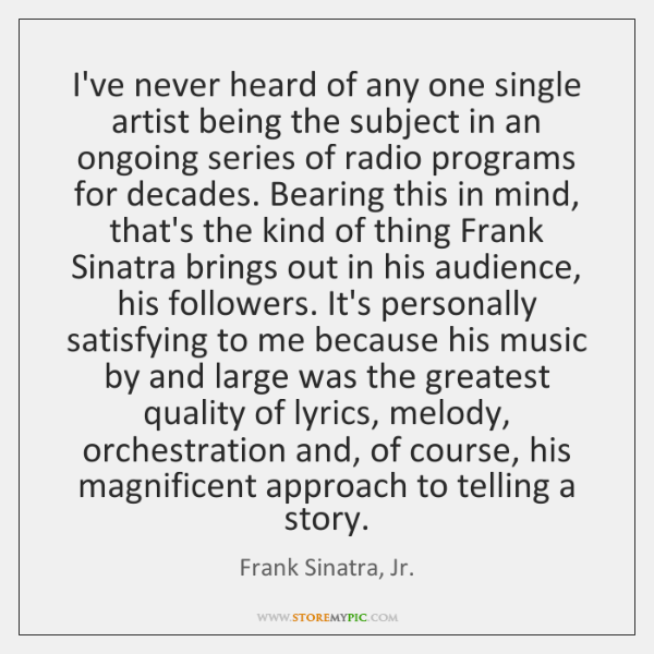 I've never heard of any one single artist being the subject in ...