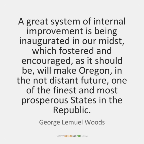 A great system of internal improvement is being inaugurated in our midst, ...