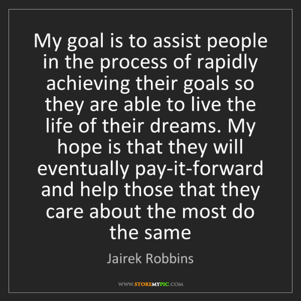Jairek Robbins: My goal is to assist people in the process of rapidly...