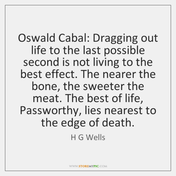 Oswald Cabal: Dragging out life to the last possible second is not ...