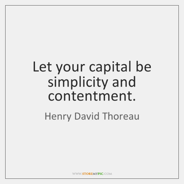 Let Your Capital Be Simplicity And Contentment Storemypic