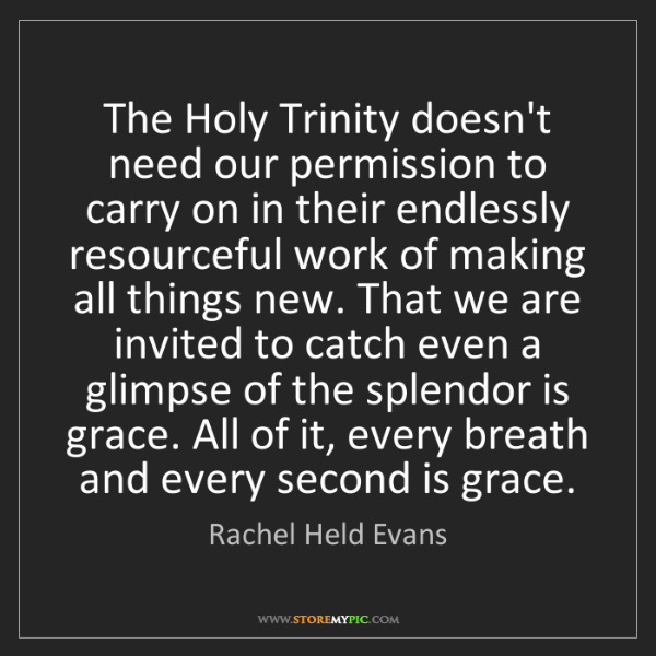 Rachel Held Evans: The Holy Trinity doesn't need our permission to carry...