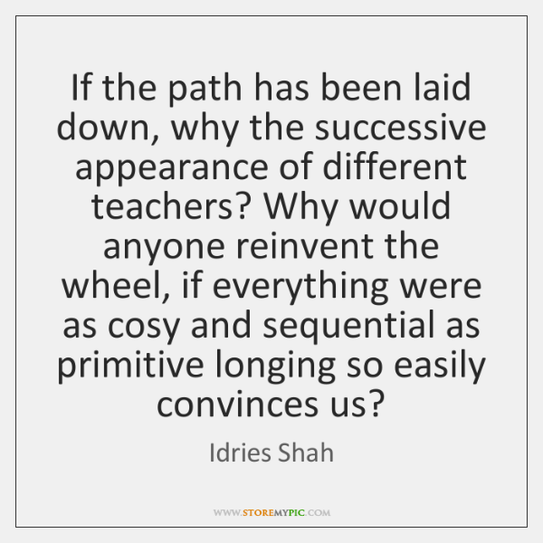 If the path has been laid down, why the successive appearance of ...
