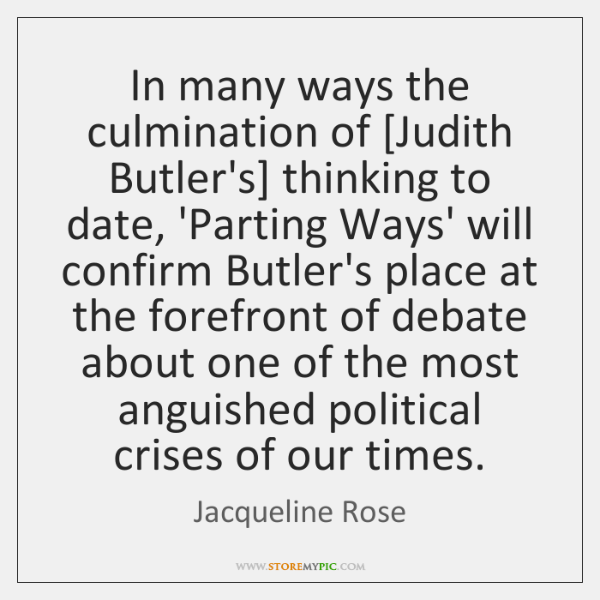 In many ways the culmination of [Judith Butler's] thinking to date, 'Parting ...