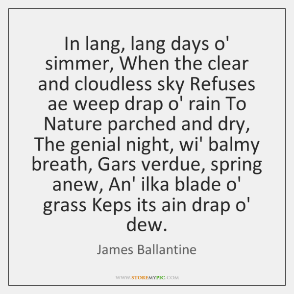 In lang, lang days o' simmer, When the clear and cloudless sky ...