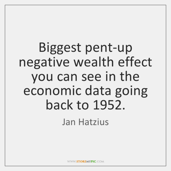 Biggest pent-up negative wealth effect you can see in the economic data ...