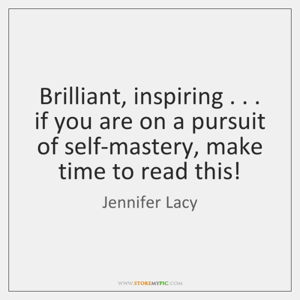 Brilliant, inspiring . . . if you are on a pursuit of self-mastery, make time ...