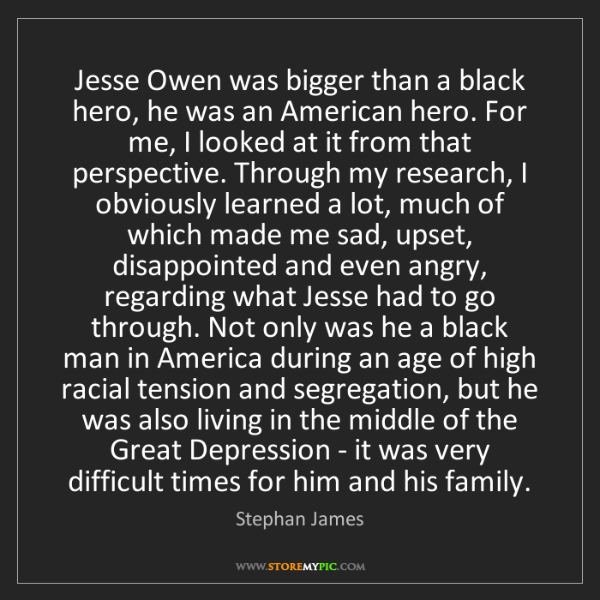 Stephan James: Jesse Owen was bigger than a black hero, he was an American...