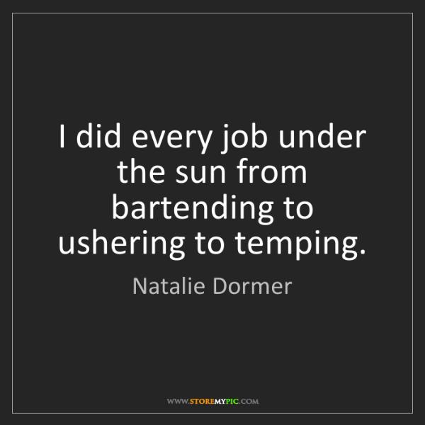 Natalie Dormer: I did every job under the sun from bartending to ushering...