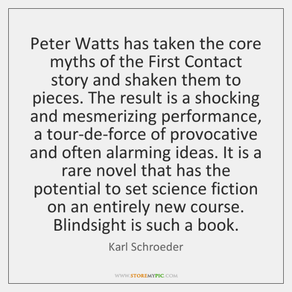Peter Watts has taken the core myths of the First Contact story ...