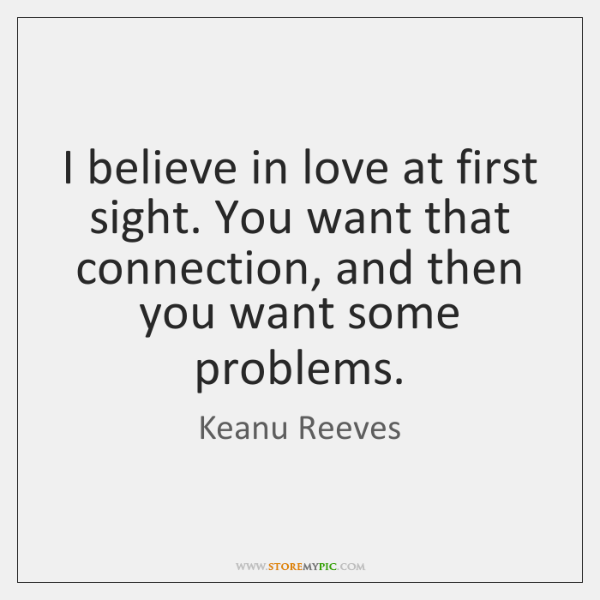 Keanu Reeves Quotes StoreMyPic Best Quotes About Love At First Site