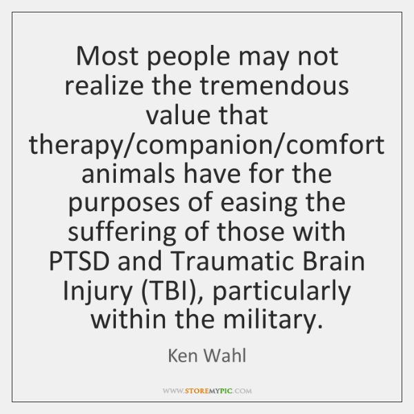 Most people may not realize the tremendous value that therapy/companion/comfort ...