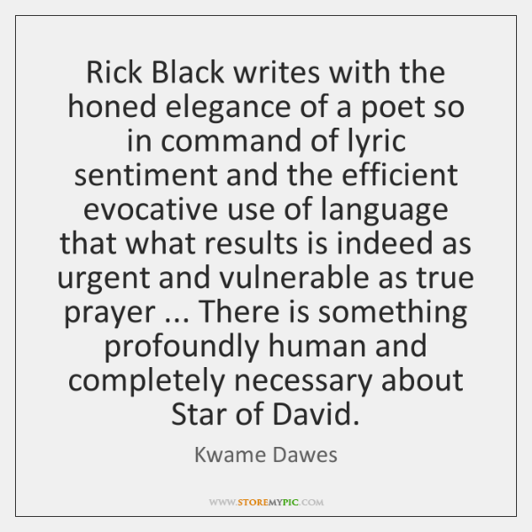 Rick Black writes with the honed elegance of a poet so in ...