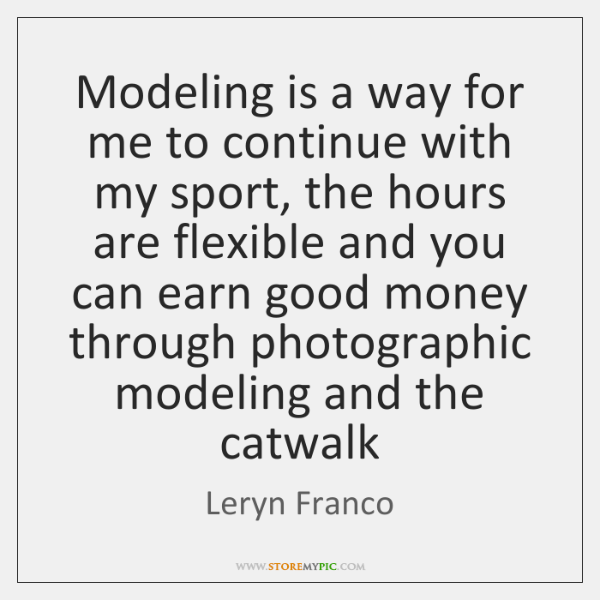 Modeling is a way for me to continue with my sport, the ...