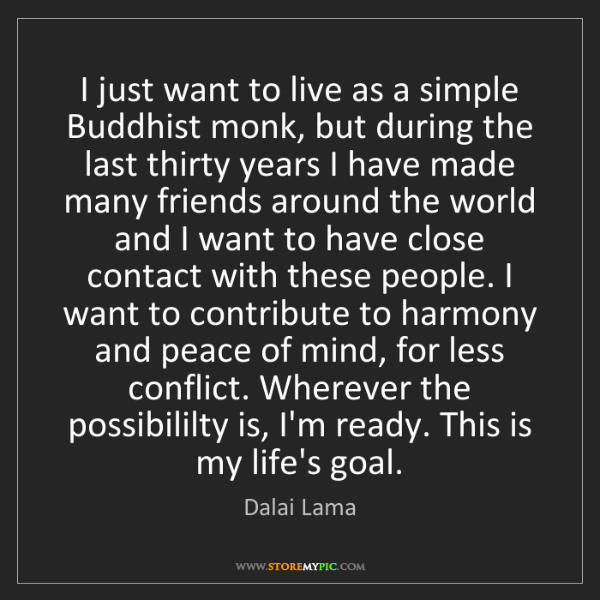 Dalai Lama: I just want to live as a simple Buddhist monk, but during...