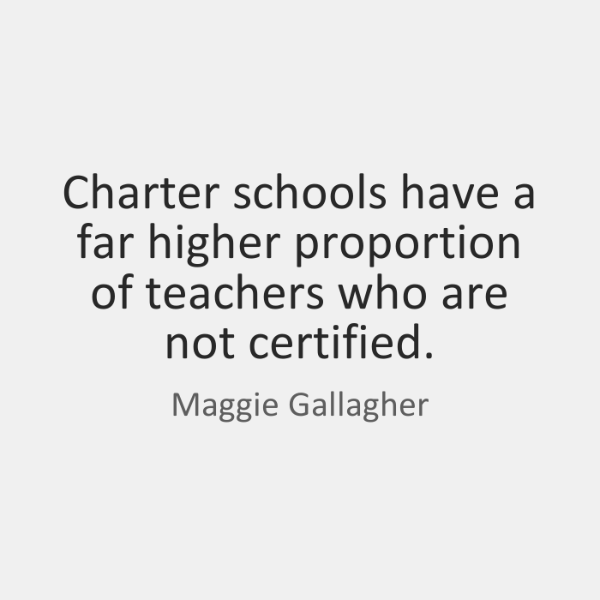 Charter schools have a far higher proportion of teachers who are not ...