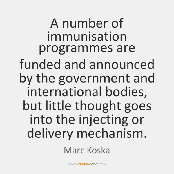 A number of immunisation programmes are funded and announced by the government ...
