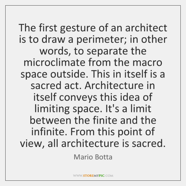 The first gesture of an architect is to draw a perimeter; in ...