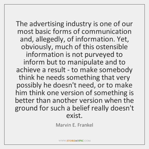 The advertising industry is one of our most basic forms of communication ...
