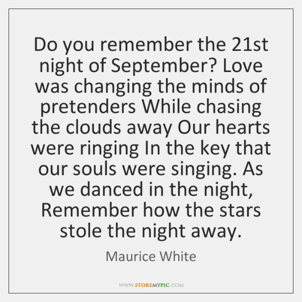 Do you remember the 21st night of September? Love was changing the ...